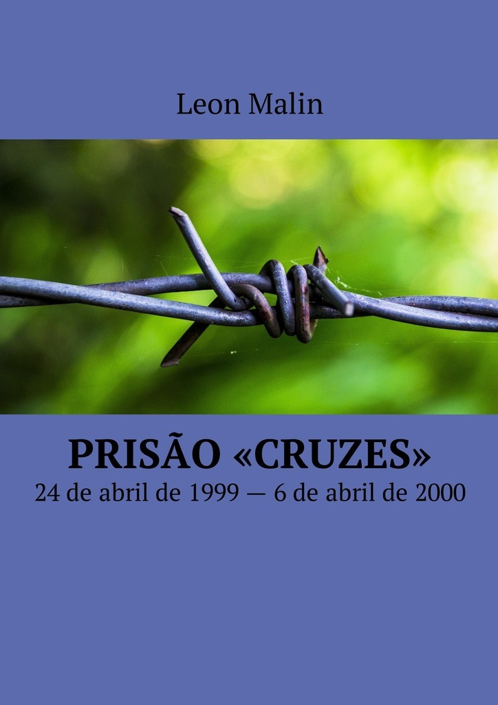 Leon Malin Prisão «Cruzes». 24de abril de 1999– 6de abril de2000 ISBN: 978-5-44-900921-0 asi es como se mata