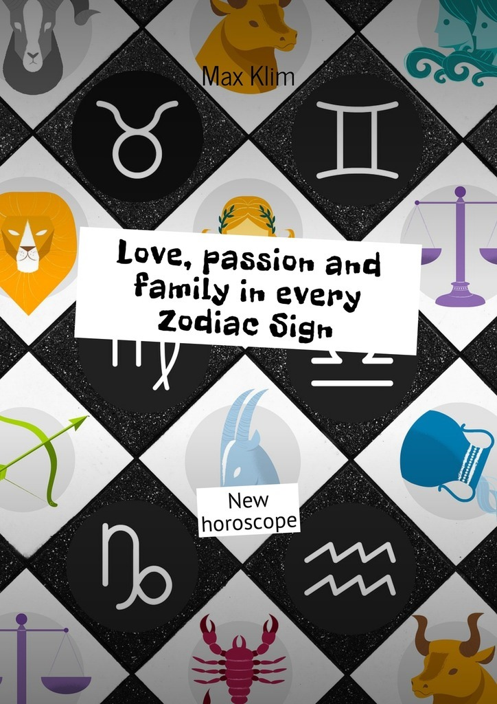 Max Klim Love, passion and family in every Zodiac Sign. New horoscope the price of love