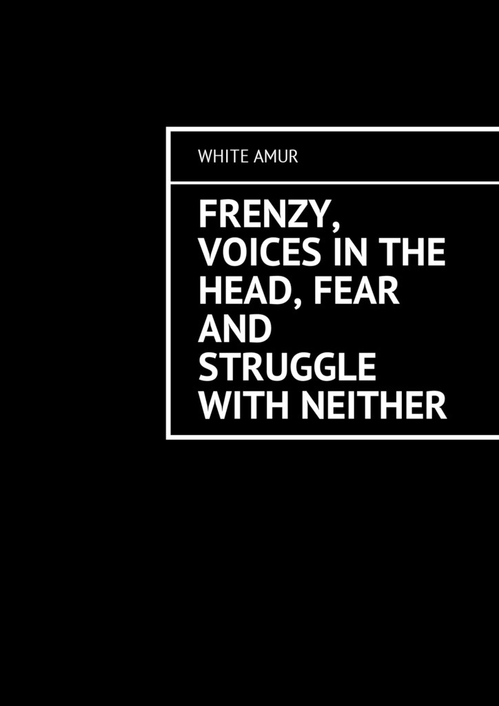 White Amur Frenzy, voices in the head, fear and struggle with neither аксессуары in akustik cd great voices 0167501 1