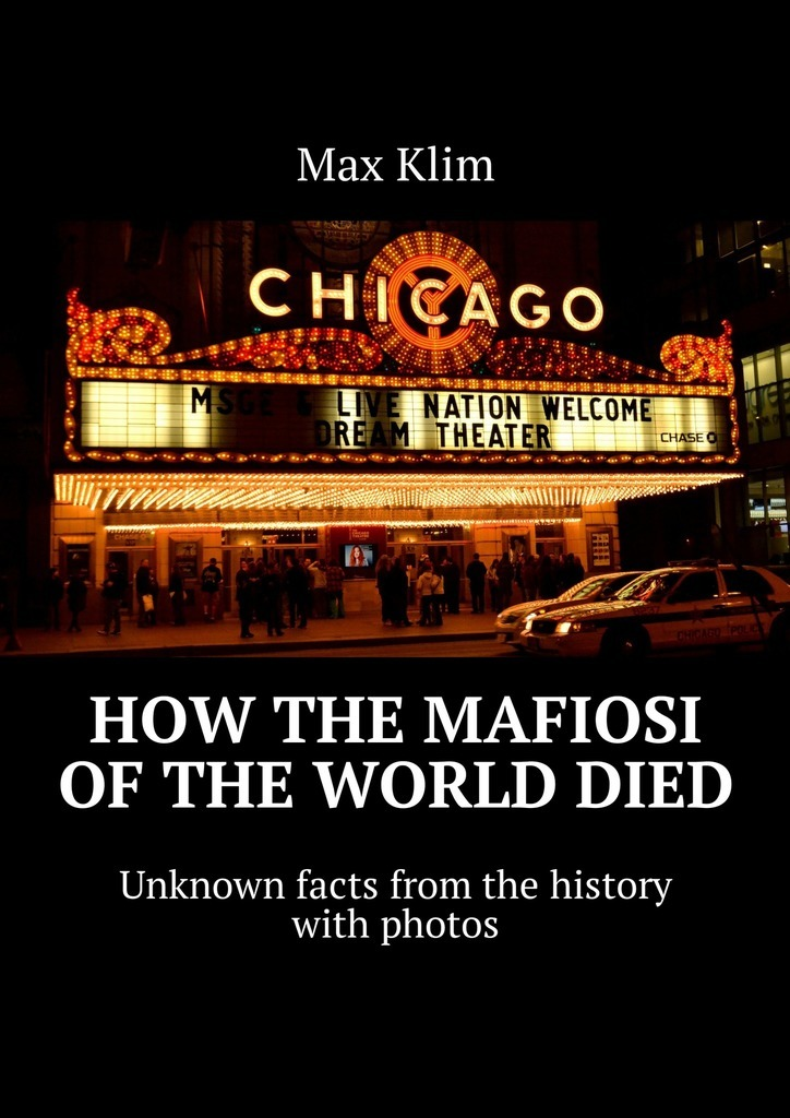 Max Klim How the Mafiosi of the World died. Unknown facts from the history with photos vitek vt 2533