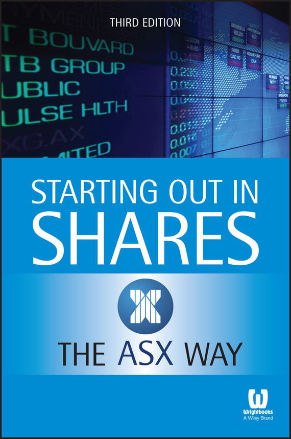 The Australian Securities Exchange Starting Out in Shares the ASX Way starting over