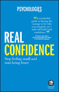 Psychologies Magazine - Real Confidence. Stop feeling small and start being brave