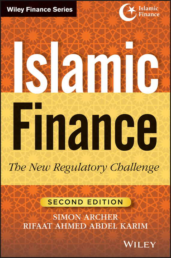 Simon Archer Islamic Finance. The New Regulatory Challenge banking behavior of islamic bank customers