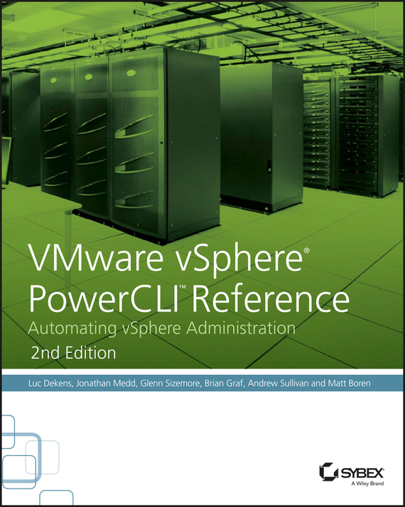 Luc Dekens VMware vSphere PowerCLI Reference. Automating vSphere Administration ISBN: 9781118925133 scripting vmware power tools automating virtual infrastructure administration