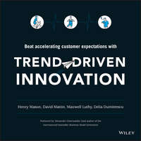 Alexander  Osterwalder - Trend-Driven Innovation. Beat Accelerating Customer Expectations