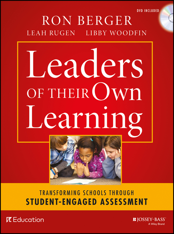 Ron Berger Leaders of Their Own Learning. Transforming Schools Through Student-Engaged Assessment betty mcdonald reflective assessment and service learning
