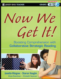 Sharon  Vaughn - Now We Get It!. Boosting Comprehension with Collaborative Strategic Reading