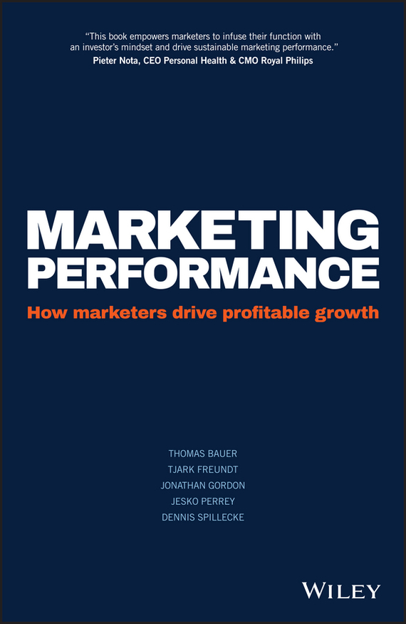 Jesko  Perrey Marketing Performance. How Marketers Drive Profitable Growth marketing strategies and performance of agricultural marketing firms