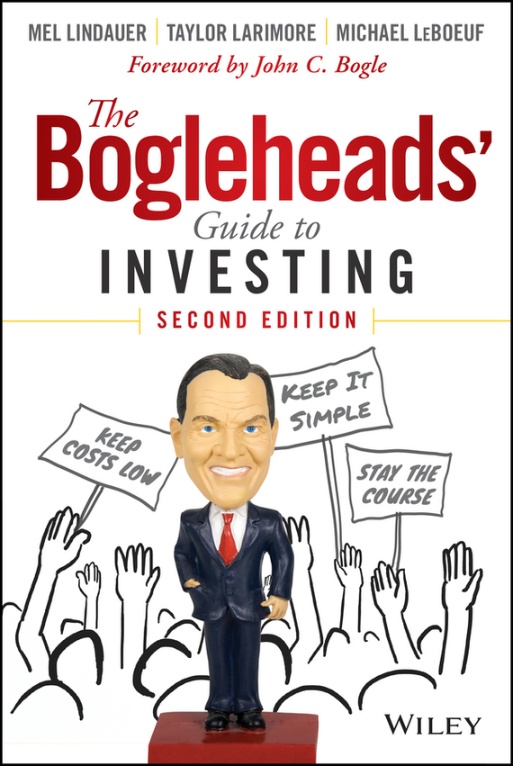 Taylor  Larimore The Bogleheads' Guide to Investing john bogle c bogle on mutual funds new perspectives for the intelligent investor