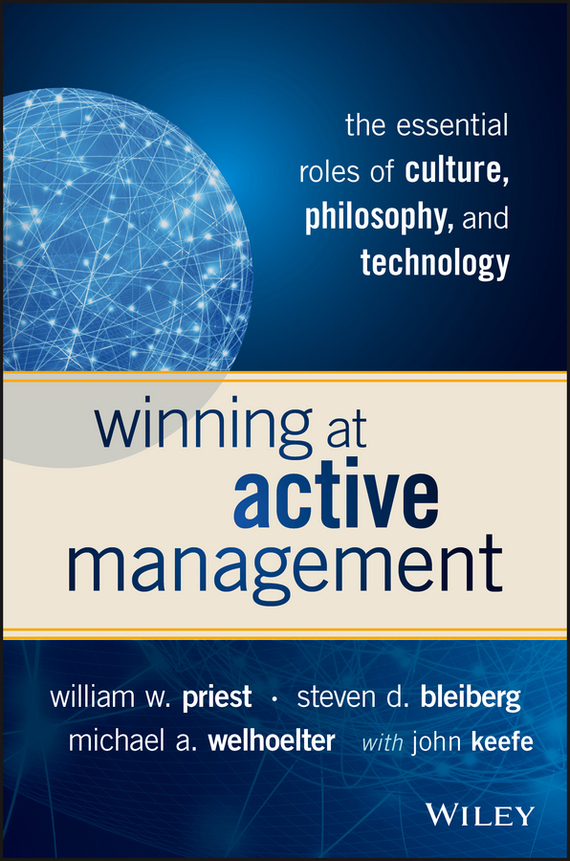 John Keefe Winning at Active Management. The Essential Roles of Culture, Philosophy, and Technology ISBN: 9781119051770 information management in diplomatic missions