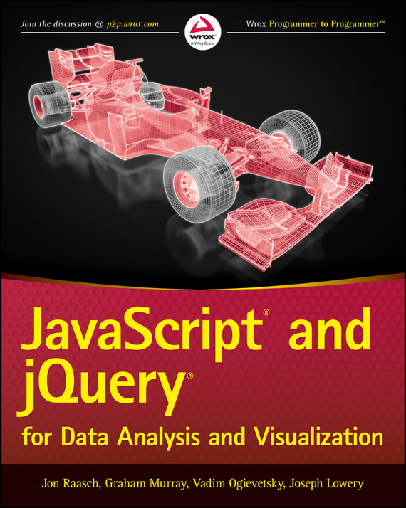Jon  Raasch JavaScript and jQuery for Data Analysis and Visualization javascript jquery mobile node js跨平台网页设计