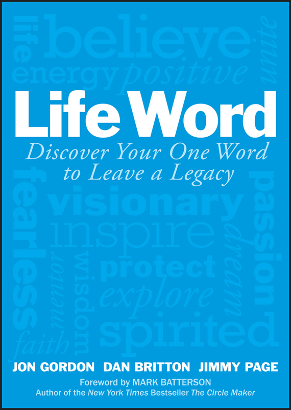 Jon Gordon Life Word. Discover Your One Word to Leave a Legacy ISBN: 9781119351719 jon gordon the seed finding purpose and happiness in life and work
