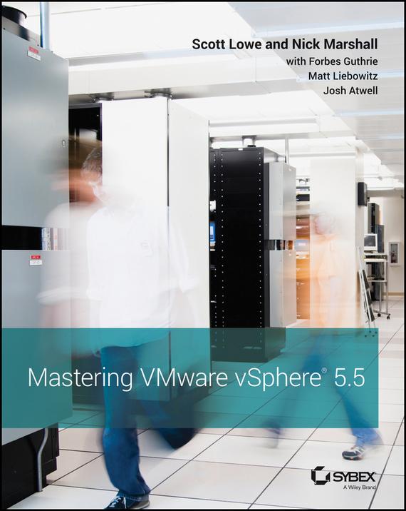 Scott Lowe Mastering VMware vSphere 5.5 mastering vmware vspheretm 4