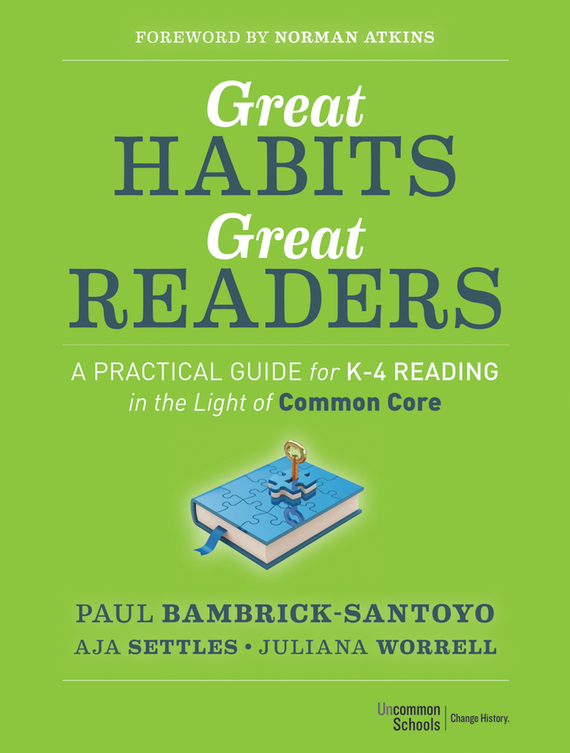 Paul Bambrick-Santoyo Great Habits, Great Readers. A Practical Guide for K - 4 Reading in the Light of Common Core driven to distraction