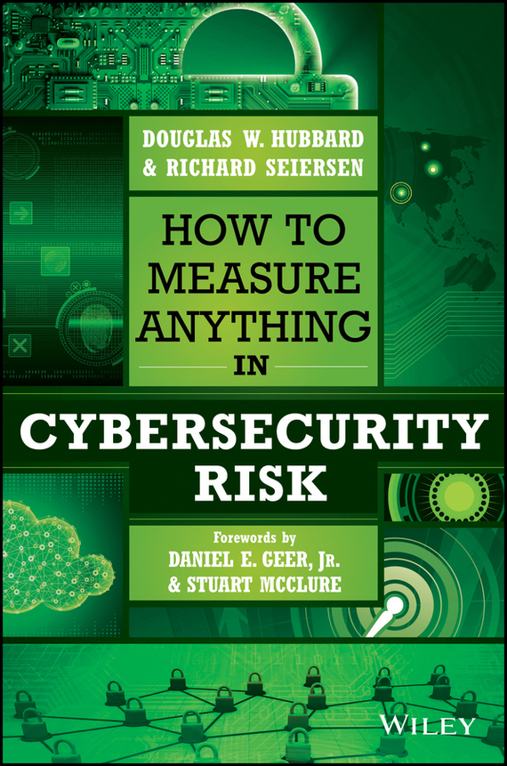 Stuart  McClure How to Measure Anything in Cybersecurity Risk risk analysis and management