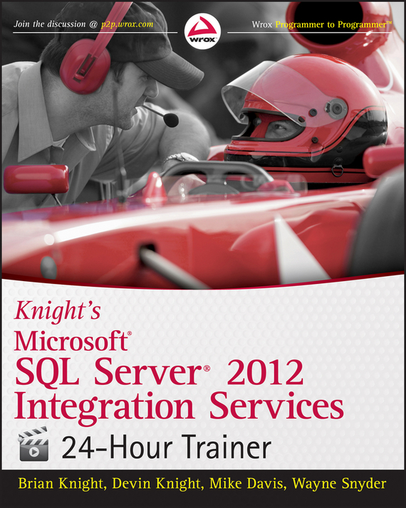 Mike  Davis Knight's Microsoft SQL Server 2012 Integration Services 24-Hour Trainer мадам т w15081207273