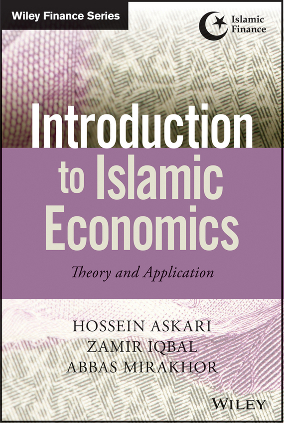 Zamir  Iqbal Introduction to Islamic Economics. Theory and Application an introduction to behavioral economics