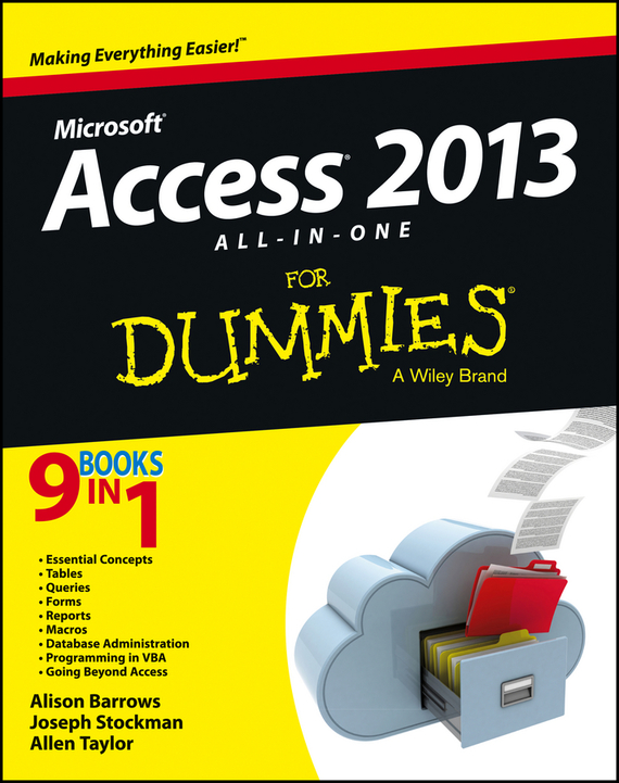Alison Barrows Access 2013 All-in-One For Dummies brian underdahl access forms and reports for dummies
