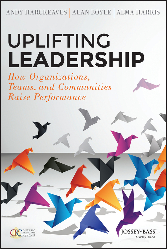 Alma  Harris Uplifting Leadership. How Organizations, Teams, and Communities Raise Performance how to do a research project