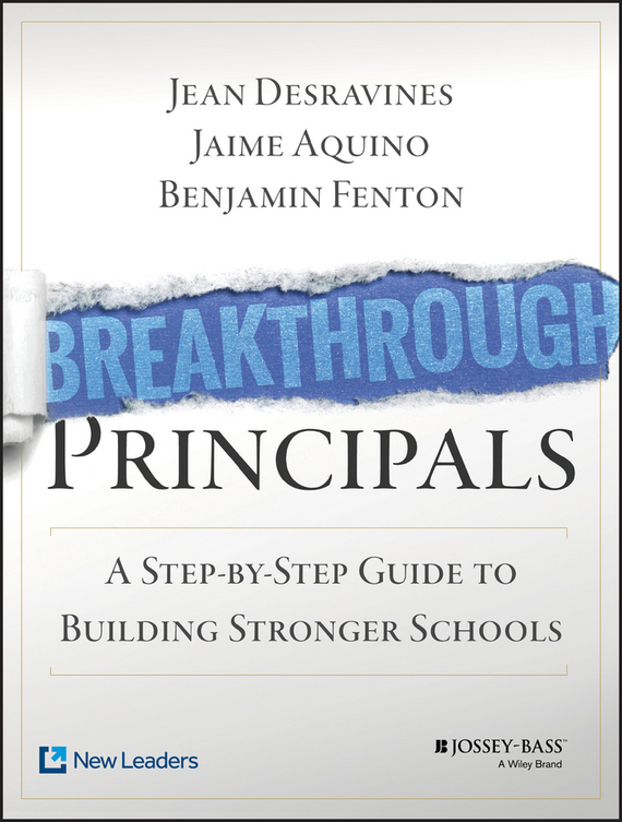Jean  Desravines Breakthrough Principals. A Step-by-Step Guide to Building Stronger Schools test drive your dream job a step by step guide to finding and creating the work you love