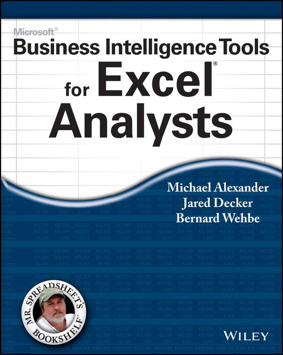 Michael  Alexander Microsoft Business Intelligence Tools for Excel Analysts mike davis knight s microsoft business intelligence 24 hour trainer