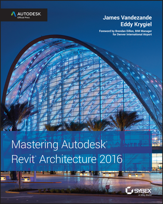 Eddy Krygiel Mastering Autodesk Revit Architecture 2016. Autodesk Official Press mastering english prepositions
