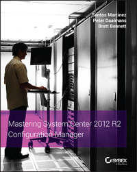 Santos  Martinez - Mastering System Center 2012 R2 Configuration Manager
