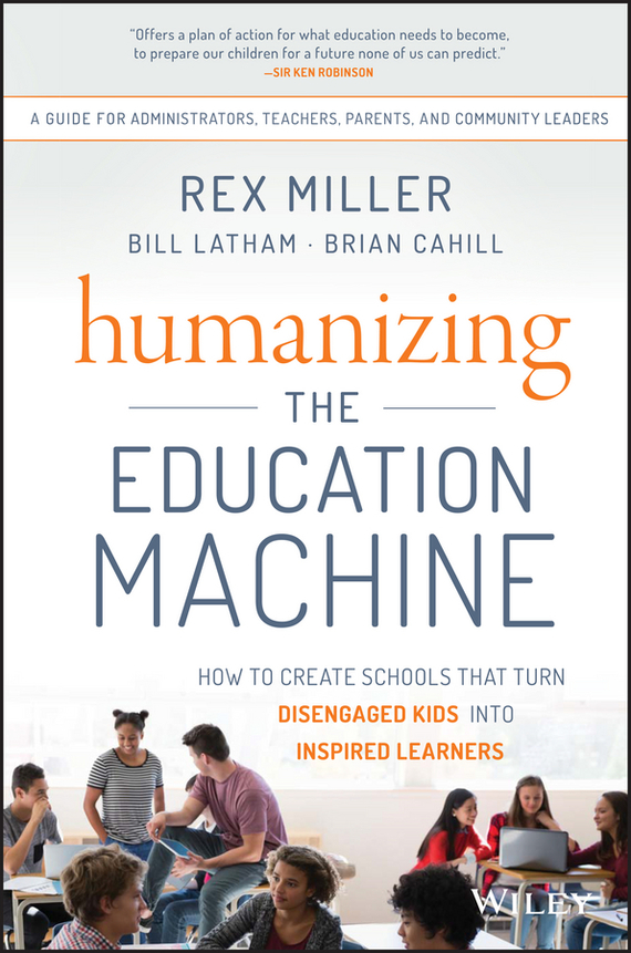 Rex  Miller Humanizing the Education Machine. How to Create Schools That Turn Disengaged Kids Into Inspired Learners norman god that limps – science and technology i n the eighties