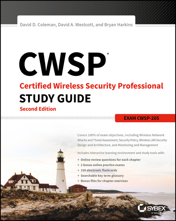 Bryan Harkins E. CWSP Certified Wireless Security Professional Study Guide. Exam CWSP-205