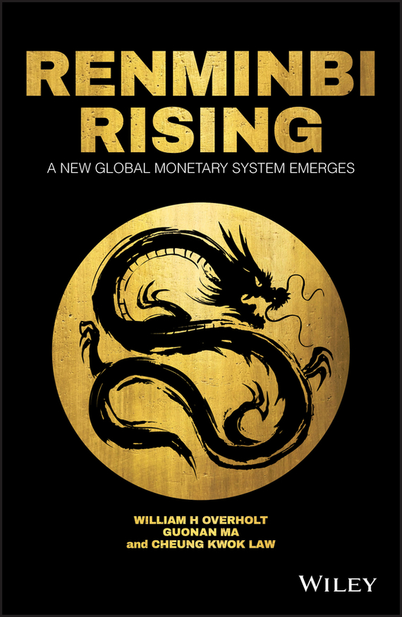 Guonan  Ma Renminbi Rising. A New Global Monetary System Emerges olena rabtsun the rise of the euro as a global currency
