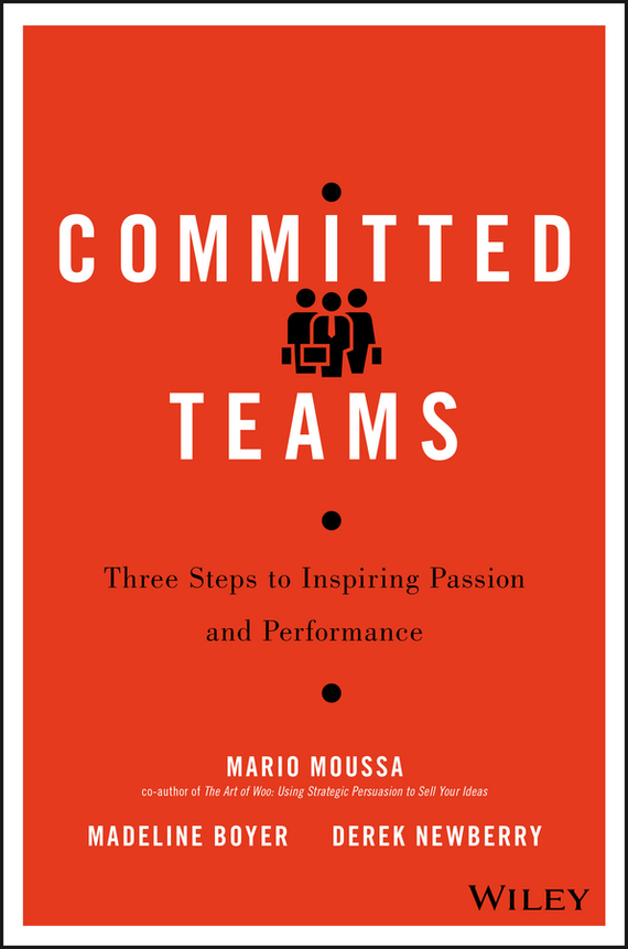 Mario  Moussa Committed Teams. Three Steps to Inspiring Passion and Performance komol singha structure and performance of agricultural schemes in india