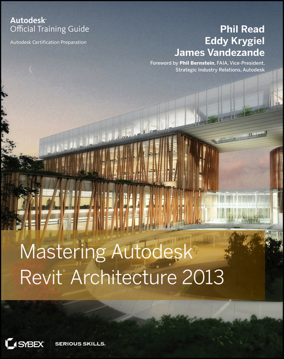 Eddy Krygiel Mastering Autodesk Revit Architecture 2013 bim and the cloud