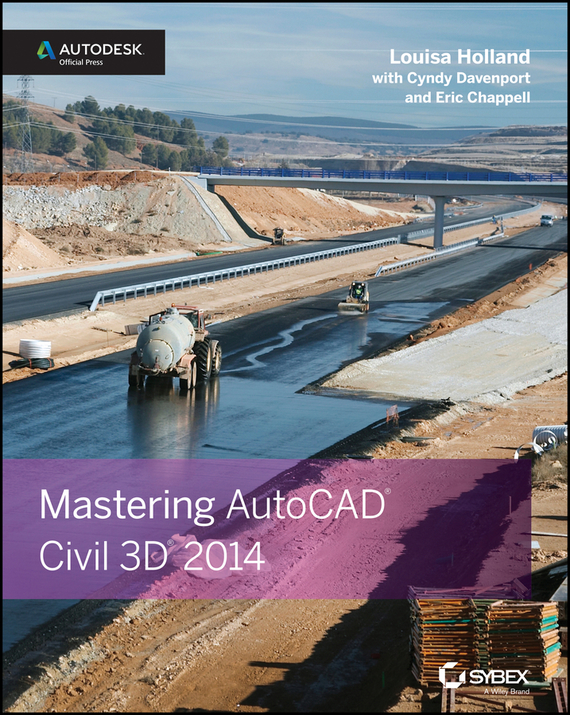 Eric  Chappell Mastering AutoCAD Civil 3D 2014. Autodesk Official Press multicolors colors w45 w90 w70 w80 w90