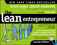Eric  Ries - The Lean Entrepreneur. How Visionaries Create Products, Innovate with New Ventures, and Disrupt Markets
