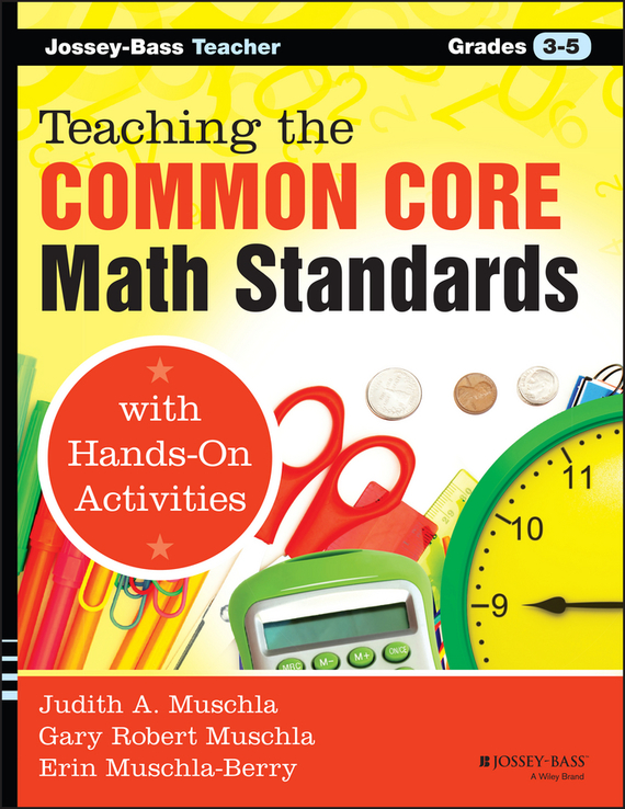 Erin  Muschla-Berry Teaching the Common Core Math Standards with Hands-On Activities, Grades 3-5 context based vocabulary teaching styles