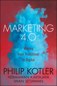Philip  Kotler - Marketing 4.0. Moving from Traditional to Digital
