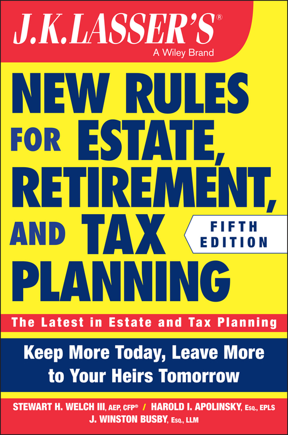 J. Busby Winston JK Lasser's New Rules for Estate, Retirement, and Tax Planning j k institute lasser j k lasser s your income tax 2002