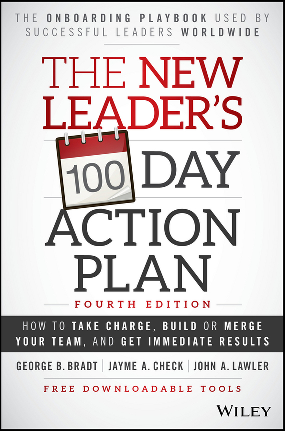 Jayme Check A. The New Leader's 100-Day Action Plan. How to Take Charge, Build or Merge Your Team, and Get Immediate Results how to plan a wedding for a royal spy