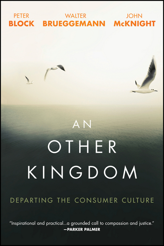 Peter Block An Other Kingdom. Departing the Consumer Culture a study of consumer behaviour towards durables in chandigarh