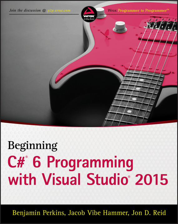 Benjamin Perkins Beginning C# 6 Programming with Visual Studio 2015 john mueller paul beginning programming with python for dummies