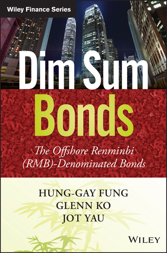 Фото Hung-gay Fung Dim Sum Bonds. The Offshore Renminbi (RMB)-Denominated Bonds