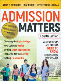 Jon  Reider - Admission Matters. What Students and Parents Need to Know About Getting into College