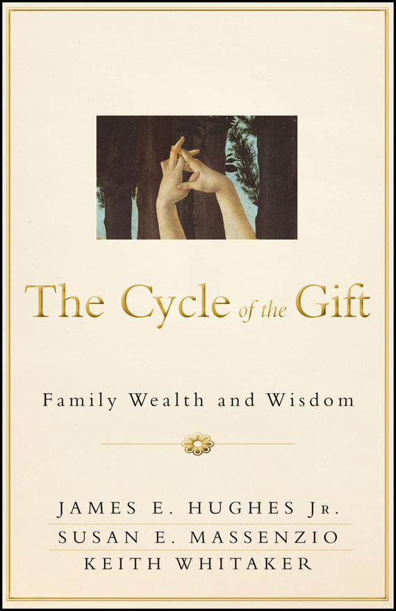 Keith Whitaker The Cycle of the Gift. Family Wealth and Wisdom удлинитель stayer 50м на рамке 55018 50