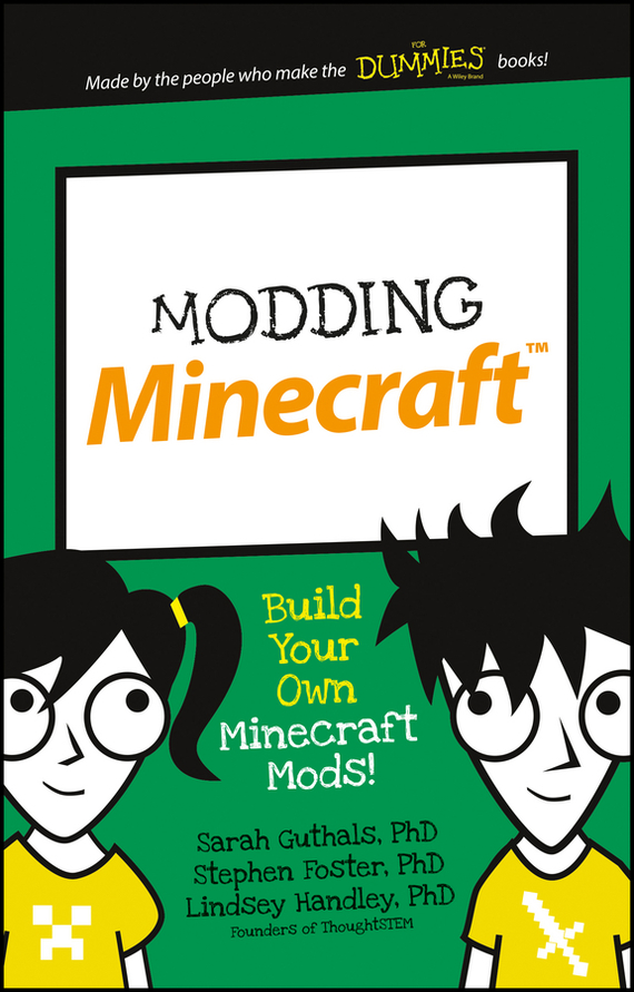 Stephen Foster Modding Minecraft. Build Your Own Minecraft Mods!