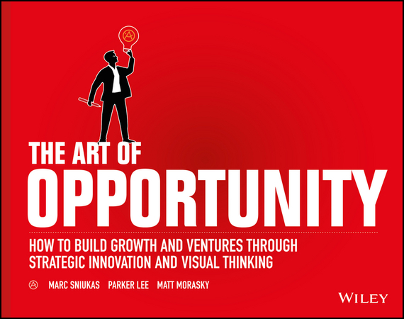 Parker Lee The Art of Opportunity. How to Build Growth and Ventures Through Strategic Innovation and Visual Thinking r b parker s the devil wins