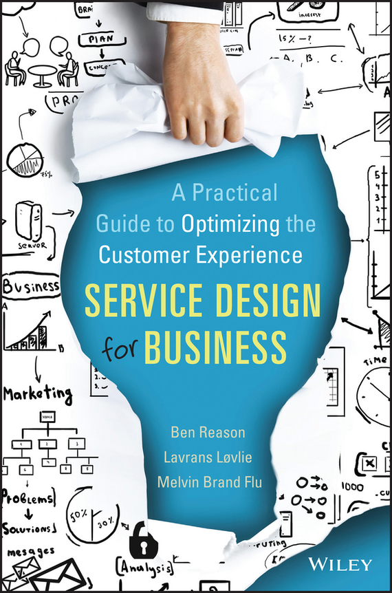 Ben Reason Service Design for Business. A Practical Guide to Optimizing the Customer Experience relationship perspectives on customer support service