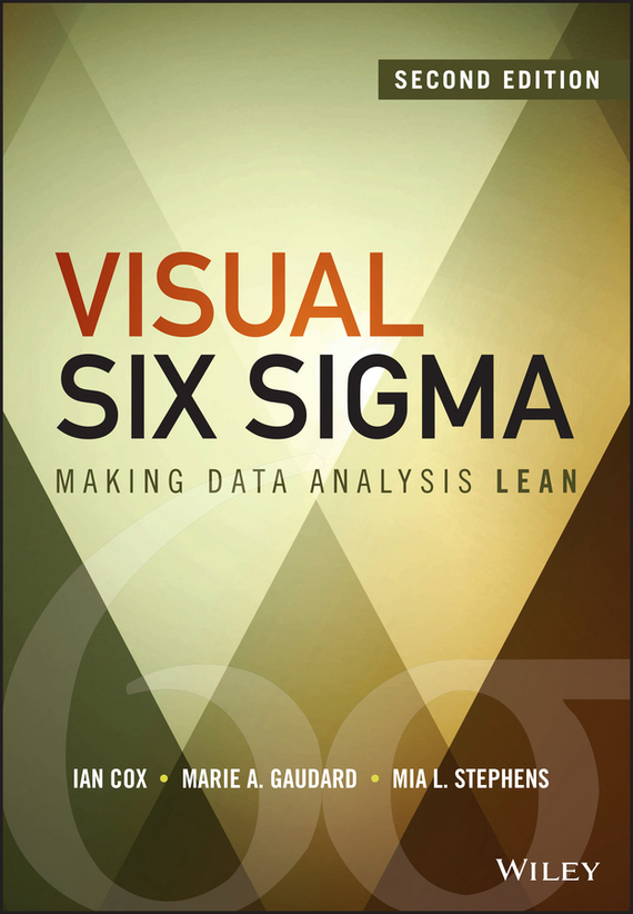 Ian Cox Visual Six Sigma. Making Data Analysis Lean the big six