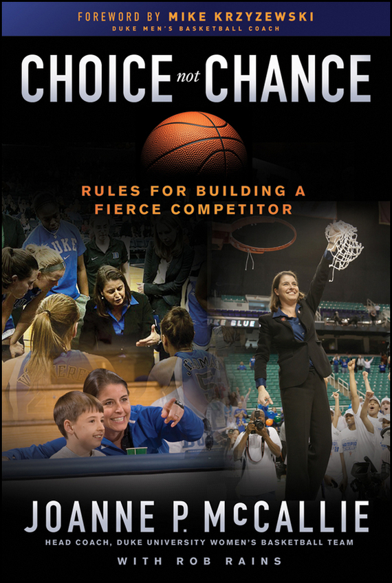 Rob Rains Choice Not Chance. Rules for Building a Fierce Competitor