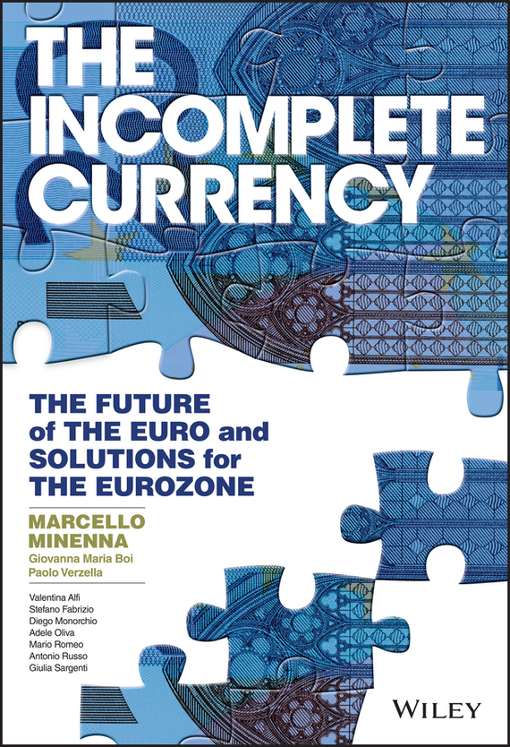 Marcello Minenna The Incomplete Currency. The Future of the Euro and Solutions for the Eurozone upside of stress the