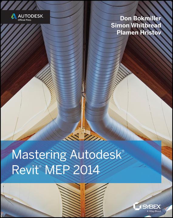 Mastering Autodesk Revit MEP 2014. Autodesk Official Press от ЛитРес